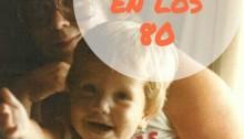 ser madre en los 80